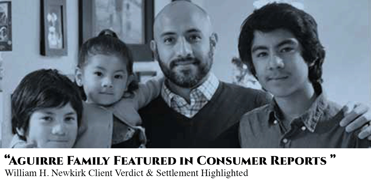 Aguirre Family Featured In Consumer Reports William H. Newirk Client