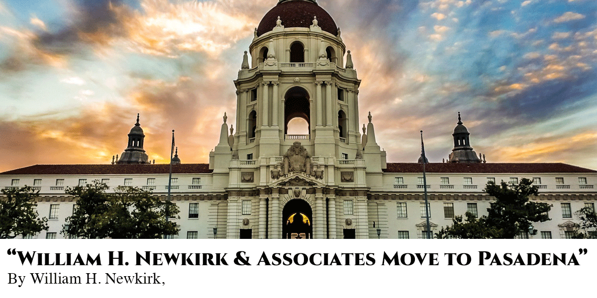 William Newkirk Law Firm Moves To Pasadena